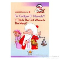 Bu Kediyse Et Nerede? - If This İs The Cat, Where İs The Meat?