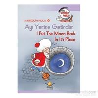 Ayı Yerine Getirdim - I Put The Moon Back İn Its Place