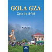 Gola Gza: Gola İle 10 Yıl