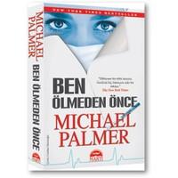 Ben Ölmeden Önce-Michael Palmer