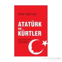 Atatürk Ve Kürtler (resmi Kanun - Kararname -rapor Ve Tutanaklarla)