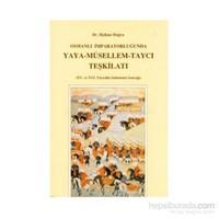 Osmanlı İmparatorluğu'nda Yaya - Müsellem - Taycı Teşkilatı