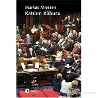 Katılım Kâbusu (The Nightmare Of Participation)-Markus Miessen