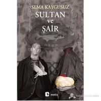 Sultan Ve Şair-Sema Kaygusuz
