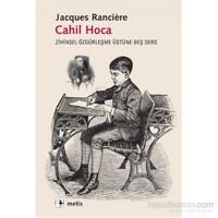 Cahil Hoca - Jacques Ranciere