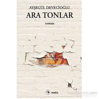 Ara Tonlar-Ayşegül Devecioğlu