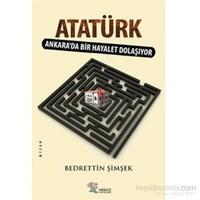 Atatürk Ankarada Bir Hayalet Dolaşıyor