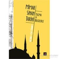 Mimar Sinan Tarihi - Yazma Ve Belgelerle-Mehmet Zeki Sönmez