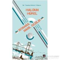 İstanbul Nasıl Gezilir - Bir İstanbul Kültürü Kitabı 6