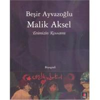 Malik Aksel - Evimizin Ressamı
