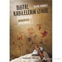 Dijital Kabilelerin İzinde - (Sosyal Medyada Netnografik Araştırmalar)