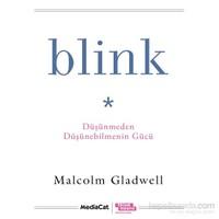 Blink - Düşünmeden Düşünebilmenin Gücü - Malcolm Gladwell