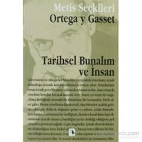 Tarihsel Bunalım Ve İnsan-Jose Ortega Y Gasset
