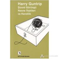 Şizoid Görüngü Nesne İlişkileri Ve Kendilik-Harry Guntrip