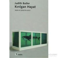 Kırılgan Hayat - Yasın Ve Şiddetin Gücü-Judith Butler