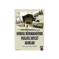 Sicill-i Ahval Defterlerine Göre Osmanlı Bürokrasisinde Yozgatlı Devlet Adamları