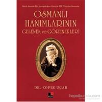 Osmanlı Hanımlarının Gelenek Ve Görenekleri-Zofıe Uçar