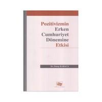 Pozitivizmin Erken Cumhuriyet Dönemine Etkisi-Nuray Karaca