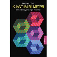 Kuantum Bilmecesi - (Bilimci Olmayanlar İçin Yeni Fizik) - Fred Alan Wolf