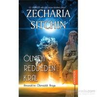 Ölmeyi Reddeden Kral - Annunaki'Nin Ölümsüzlük Arayışı-Zecharia Sitchin