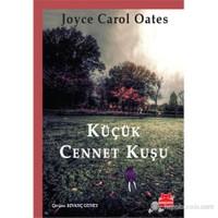 Küçük Cennet Kuşu-Joyce Carol Oates