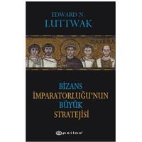 Bizans İmparatorluğu'Nun Büyük Stratejisi-Edward N. Luttwak