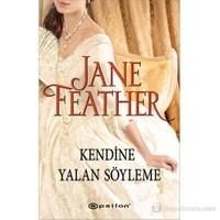Kendine Yalan Söyleme-Jane Feather