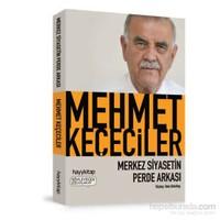Merkez Siyasetin Perde Arkası-Mehmet Keçeciler