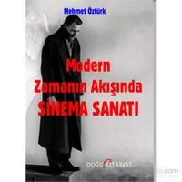 Modern Zamanın Akışında Sinema Sanatı-Mehmet Öztürk