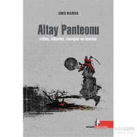 Altay Panteonu - Mitler , ritüeller inançlar ve tanrılar
