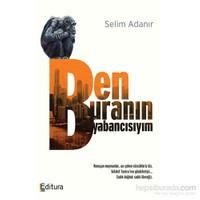 Ben Buranın Yabancısıyım-Selim Adanır