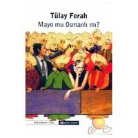 Mayo Mu Osmanlı Mı?