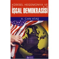 Küresel Hegemonya Ve İşgal Demokrasisi