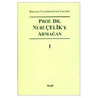 Prof.Dr.Nuri Çelik'e Armağan ( I.Cilt)