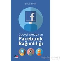 Sosyal Medya Ve Facebook Bağımlılığı-Salih Tiryaki