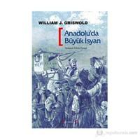 Anadolu'Da Büyük İsyan 1591 - 1611-William J. Griswold