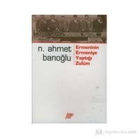 Ermeni'nin Ermeni'ye Yaptığı Zulüm