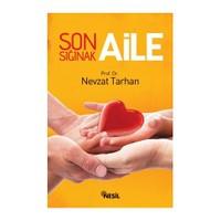 Son Sığınak Aile - Nevzat Tarhan