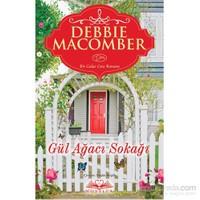 Gül Ağacı Sokağı - Debbie Macomber