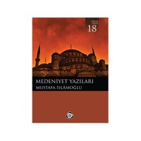 Medeniyet Yazıları-Mustafa İslamoğlu