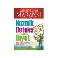 Kozmik Detoks Sağlıklı Diyet - Ahmet Maranki