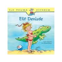İlk Okuma Kitabım - Elif Denizde - Liane Schneider