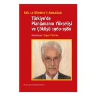Türkiye'de Planlamanın Yükselişi ve Çöküşü
