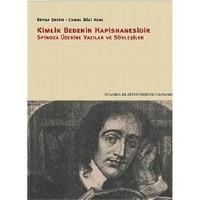 Kimlik Bedenin Hapishanesidir Spinoza Üzerine Yazılar ve Söyleşiler