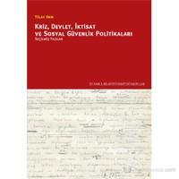 Kriz, Devlet, İktisat ve Sosyal Güvenlik Politikaları - (Seçilmiş Yazılar)