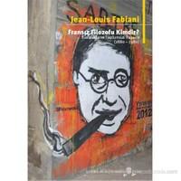 Fransız Filozofu Kimdir? Kavramların Toplumsal Yaşamı (1880-1980)
