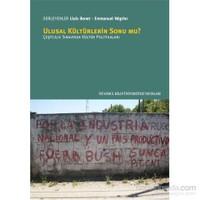 Ulusal Kültürlerin Sonu Mu? Çeşitlilik Sınavında Kültür Politikaları