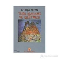 Türk İşadamı Ve İşletmesi-Oğuz Aktan