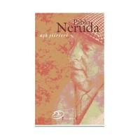 Aşk Şiirleri - Pablo Neruda