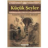 Küçük Şeyler - Samipaşazade Sezai